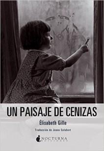 Élisabeth Gille - Un Paisaje de Cenizas