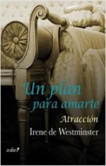 Irene de Westminster - Un plan para amarte. Atracción