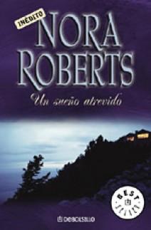Nora Roberts - Un sueño atrevido
