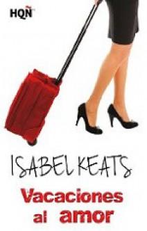 Isabel Keats - Vacaciones al amor