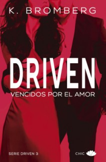 K. Bromberg - Driven. Vencidos por el amor