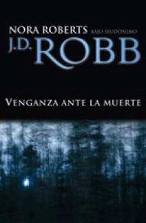 J.D. Robb - Venganza ante la muerte