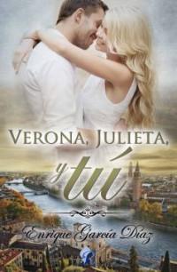 Verona, Julieta, Y tú