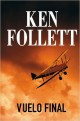 Ken Follett - Vuelo final