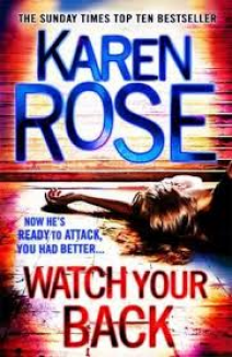 Karen Rose - Watch your back