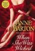 Anne Barton - When she was wicked