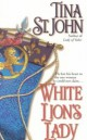 Tina St. John - White lion's Lady