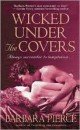Barbara Pierce - Wicked under the covers