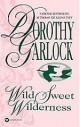 Dorothy Garlock - Wild sweet wilderness