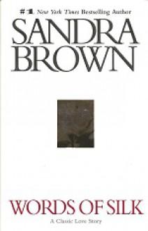 Sandra Brown - Words of Silk