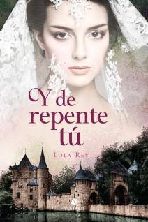 Lola Rey - Y de repente tú