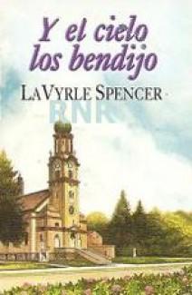 Lavyrle Spencer - Y el cielo los bendijo