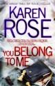 Karen Rose - You belong to me